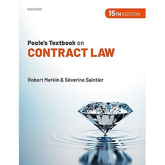 Pooles Textbook on Contract Law by Merkin QC & Robert Professor of Law & University of Reading Professor of Law Emeritus & University of ExeterSaintier & Severine Associate Professor of Commercial Law & University of Exeter