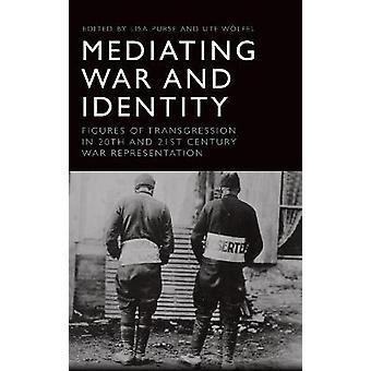 Mediación de la guerra y las figuras de identidad de la transgresión en la representación de la guerra del siglo 20 y 21