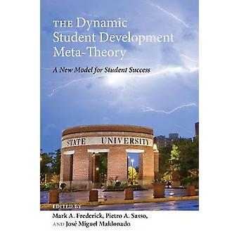The Dynamic Student Development Meta-Theory - A New Model for Student
