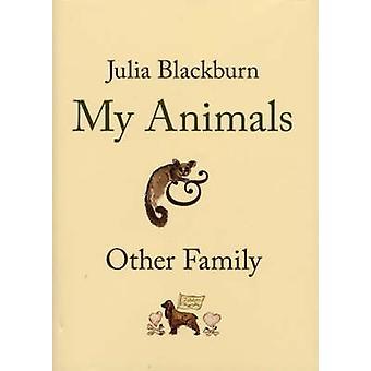 Meine Tiere und andere Familie von Julia Blackburn - 9780224082341 Buch