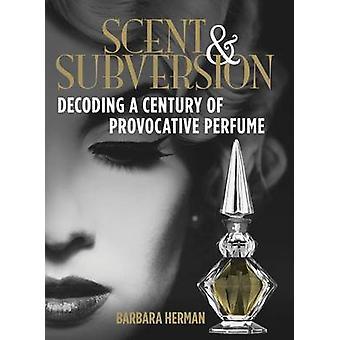 Duft und Subversion - Decodierung ein Jahrhundert der provokativen Parfüm von Ba