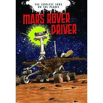 Mars Rover Driver by Scott Maxwell - Catherine Chambers - 97814062598