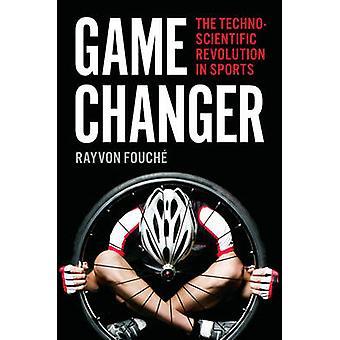 ゲームのチェンジャー - Rayvon Fou によってスポーツの Technoscientific 革命