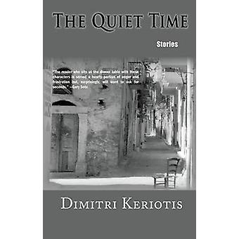 The Quiet Time by Dimitri Keriotis - 9781622880737 Book
