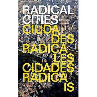 Radical steden - in Latijns-Amerika op zoek naar een nieuwe architectuur