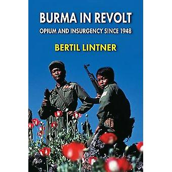 Burman kapina - oopiumin ja kapinallisten vuodesta 1948 Bertil Lintner-