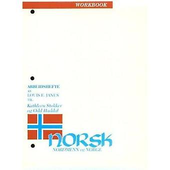 Norsk - Nordmenn Og Norge arbetsbok av Kathleen Stokker - udda Haddal-