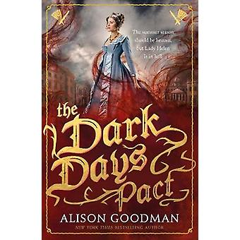 The Dark Days Pact - A Lady Helen Novel by Alison Goodman - 9781406358