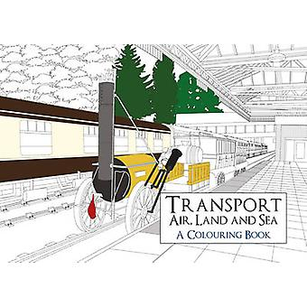 Transport - Air - Land and Sea a Colouring Book by Amberley Archive -