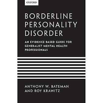 Borderline-Persönlichkeitsstörung: Eine evidenzbasierte Leitfaden für allgemeine psychische Gesundheit Profis