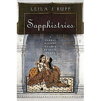 Sapphistries: Una storia globale dell'amore tra donne