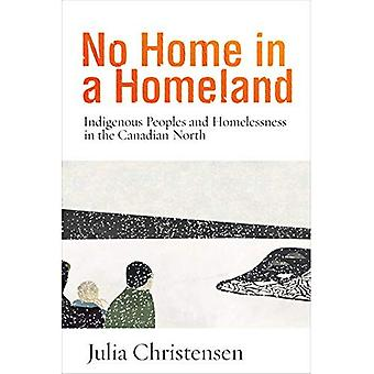 Pas de logement dans une patrie: les peuples autochtones et l'itinérance dans le Nord canadien