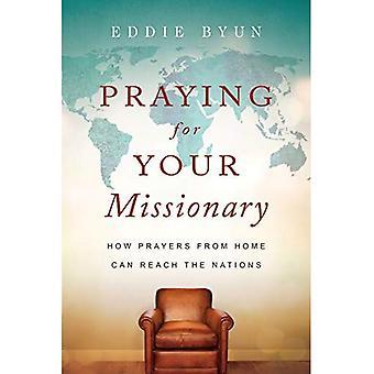 Be för din missionär: hur böner hemifrån når nationerna