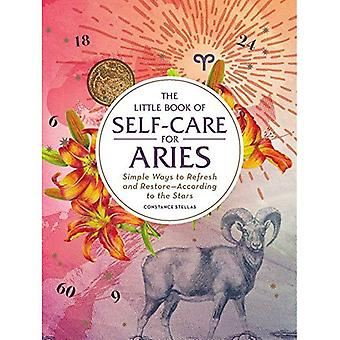 The Little Book of Self-Care for Aries: Simple� Ways to Refresh and Restore-According to the Stars (Astrology Self-Care)