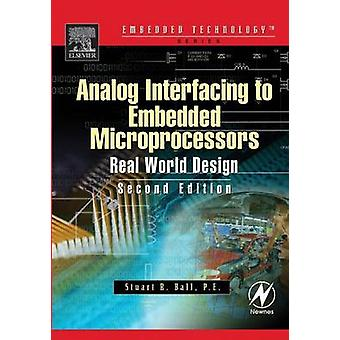 Analog Interfacing to Embedded Microprocessor Systems by Ball & Stuart