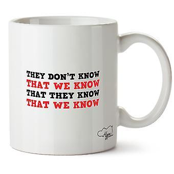 Hippowarehouse ils ne savent pas que nous savons qu'ils savent que nous savons imprimé tasse tasse en céramique 10oz