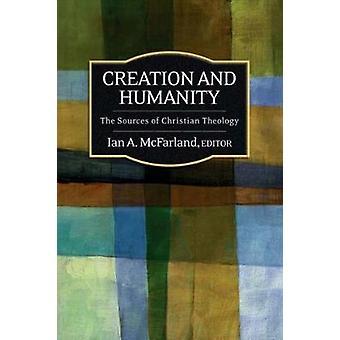 Oprettelse og menneskeheden kilder Christian teologi ved McFarland & Ian A.