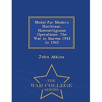 Modell für moderne nichtlineare nicht zusammenhängende Vorgänge des Krieges in Birma 1943 bis 1945 War College-Serie von Atkins & John