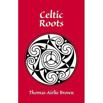 Racines celtiques par Brown & Thomas