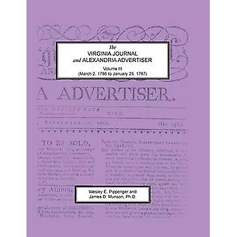The Virginia Journal and Alexandria Advertiser Volume III March 2 1786 to January 25 1787 by Pippenger & Wesley E.