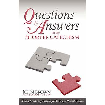 Questions and Answers on the Shorter Catechism by Brown & John