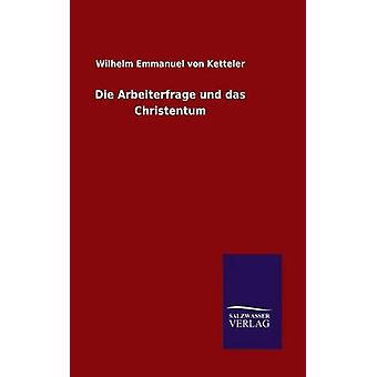 يموت أربيتيرفراجي und das Christentum حسب إيمانويل Ketteler & فيلهلم فون