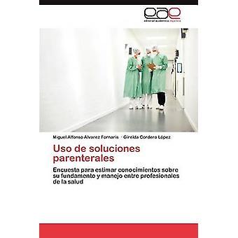 USO de Soluciones Parenterales af Alvarez Fornaris & Miguel Alfonso
