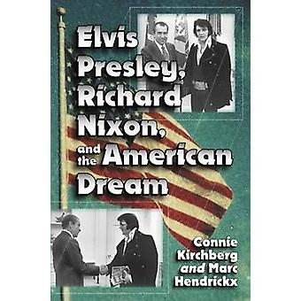 Elvis Presley - Richard Nixon e o sonho americano por Connie Kirchb