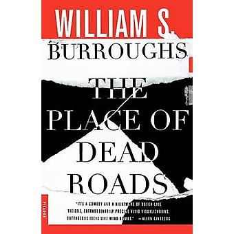The Place of Dead Roads by William S Burroughs - 9780312278656 Book