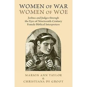 Women of War - Women of Woe - Joshua and Judges Through the Eyes of Ni