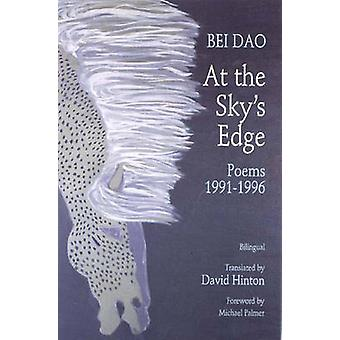 At the Sky's Edge - Poems 1991-1996 by Bei Dao - David Hinton - David