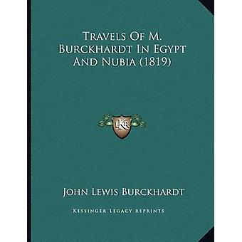Travels of M. Burckhardt in Egypt and Nubia (1819) by John Lewis Burc