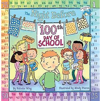 The Night Before the 100th Day of School by Natasha Wing - Mindy Pier