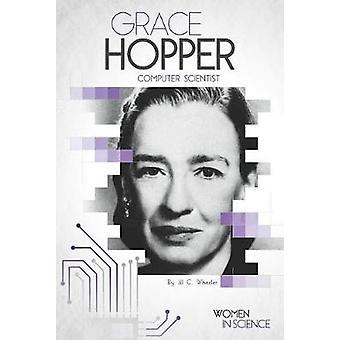Grace Hopper - Computer Scientist by Jill C Wheeler - 9781532110443 Bo