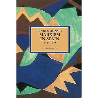 Revolutionary Marxism in Spain 1930-1937 by Alan Sennett - 9781608464