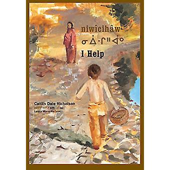 Niwicihaw / I Help by Caitlin Nicholson - 9781773061160 Book
