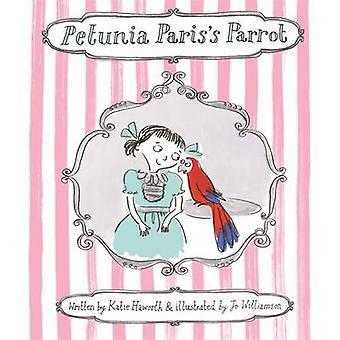 Petunia Paris's Parrot by Katie Haworth - Jo Williamson - 97817837049