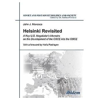 Helsinki Revisited - A Key U.S. Negotiatoras Memoirs on the Developmen