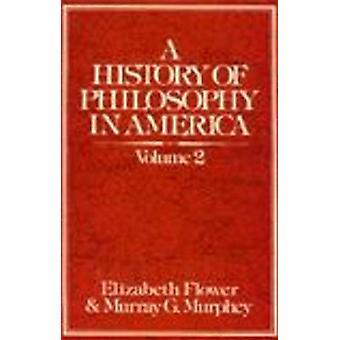 Historien av filosofi i Amerika - v. 2 av Elizabeth blomma - Murr