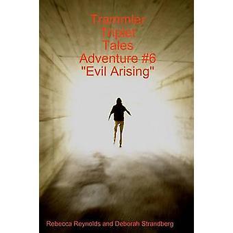 Trammler Triplet Tales Adventure 6 Evil Arising by Strandberg & Deborah