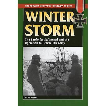 Winter Storm - The Battle for Stalingrad and the Operation to Rescue 6