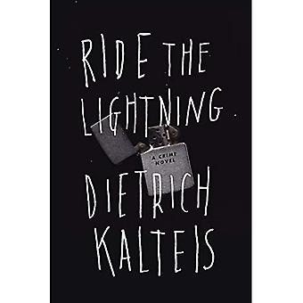 Ride the Lightning: een misdaadroman
