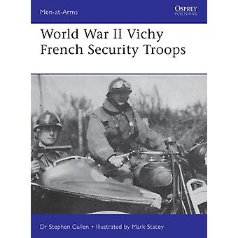 World War II Vichy French Security Troops by Stephen M Cullen