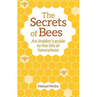 Secrets of Bees by Michael Weiler