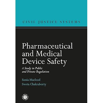 Pharmaceutical and Medical Device Safety by Sweta Chakraborty