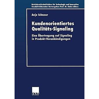 Kundenorientiertes QualittsSignaling Eine bertragung auf signalering i ProduktVorankndigungen av Schnoor & Anje