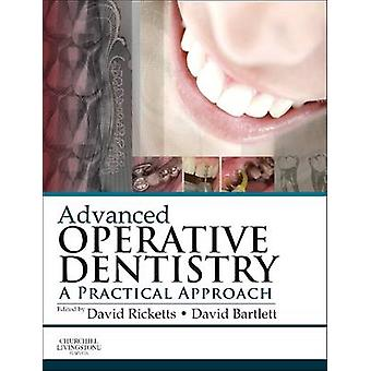 Advanced Operative Dentistry by Ricketts & David Professor of Cariology and Conservative DentistryHonorary Consultant in Restorative Dentistry & Leader of the Section of Operative Dentistry & Fixed Prosthodontics and Endodontology & D