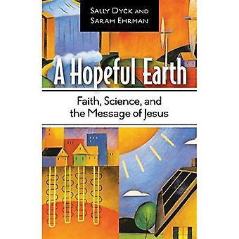A Hopeful Earth: Renewing Creation Through Faith and Science
