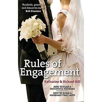Rules of Engagement How to Plan a Successful Wedding and How to Build a Marriage That Lasts by Hill & Katharine