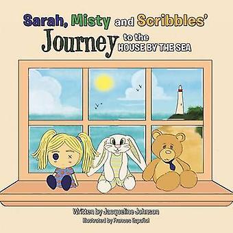 Sarah Misty und Scribbles Reise zum Haus am Meer von Johnson & Jacqueline